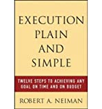 img - for Execution Plain and Simple: Twelve Steps to Achieving Any Goal on Time and on Budget (Paperback) - Common book / textbook / text book
