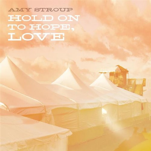 Hold onto hope love - Amy stroup