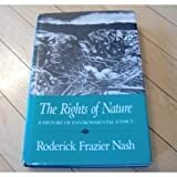 The Rights of Nature: A History of Environmental Ethics (History of American Thought and Culture) (0299118401) by Roderick Nash