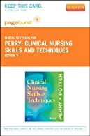 Clinical Nursing Skills and Techniques - Pageburst E-Book on VitalSource