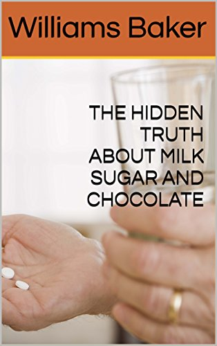 THE HIDDEN TRUTH ABOUT MILK, SUGAR AND CHOCOLATE (Living Healthy With Chocolate compare prices)