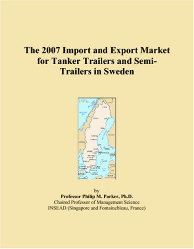The 2007 Import and Export Market for Tanker Trailers and Semi-Trailers in Sweden