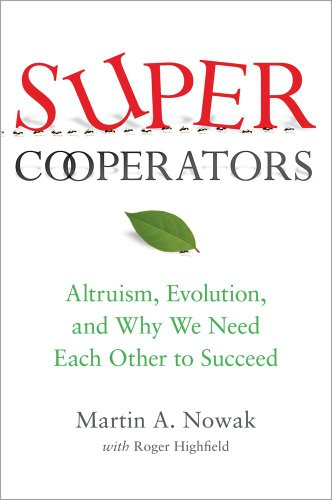 SuperCooperators: Altruism, Evolution, and Why We Need...