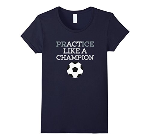 Women's Practice Like a Soccer Champion T shirt Small Navy (Practice Like A Champion compare prices)
