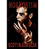 [ HORRORISM ] By Goriscak, Scott M ( Author) 2012 [ Paperback ]