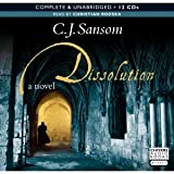 Dissolution: by C.J. Sansom (Audiobook Complete & Unabridged 12CD`s)