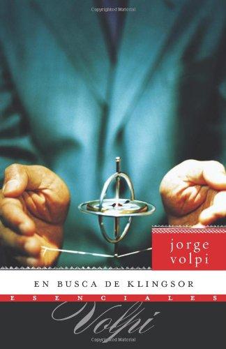 En busca de Klingsor: Novela (Esenciales) (Spanish Edition)
