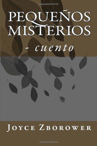 Pequeños Misterios: - Cuento (Spanish Edition)