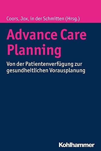 advance-care-planning-von-der-patientenverfugung-zur-gesundheitlichen-vorausplanung-german-edition