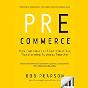 Pre-Commerce: How Companies and Customers are Transforming Business Together | [Bob Pearson]