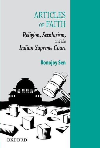 Articles of Faith: Religion, Secularism, and the Indian Supreme Court (Law in India)