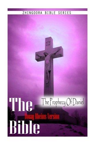 The Bible, Douay Rheims Version- The Prophecy Of Daniel