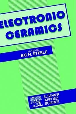 [Electronic Ceramics] (By: B.C.H. Steele) [published: June, 1991] Picture
