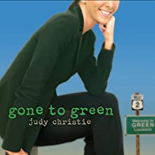 Gone to Green: Gone to Green Series, Book 1 Audiobook by Judy Christie Narrated by Tara Ochs