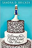 img - for Always the Baker, Never the Bride Publisher: Abingdon Press book / textbook / text book