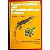 Pareys Reptilien- und Amphibienf�hrer Europas. Ein Bestimmungsbuch f�r Biologen und Naturfreunde