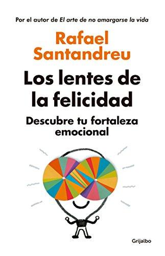 Los lentes de la felicidad  [Santandreu, Rafael] (Tapa Blanda)