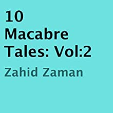 10 Macabre Tales, Vol:2 (       UNABRIDGED) by Zahid Zaman Narrated by John Paul