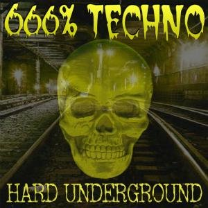 666 - 666% Techno - Hard Underground - Zortam Music