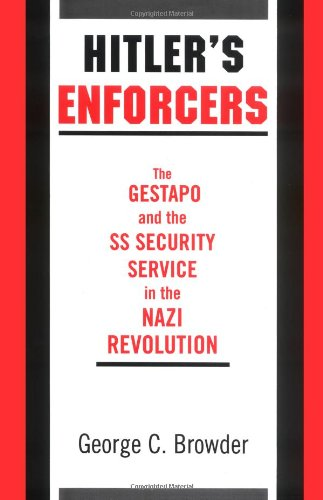 Hitler's Enforcers: The Gestapo and the SS Security Service in the Nazi Revolution PDF