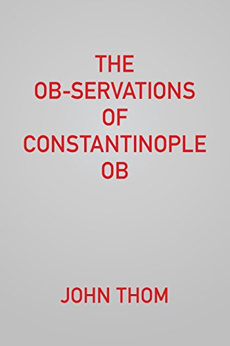 The Ob-servations of Constantinople Ob