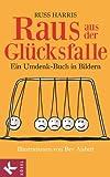 Raus aus der Gl�cksfalle: Ein Umdenk-Buch in Bildern Illustrationen von Bev Aisbett