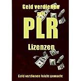 """PLR Lizenzen - Geld verdienen leicht gemacht mit Private Label Rechten - inklusive MRRvon """"Thomas Lellesch"""""""