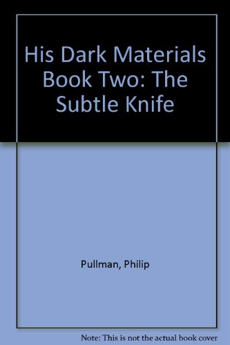 His Dark Materials Book Two: The Subtle Knife
