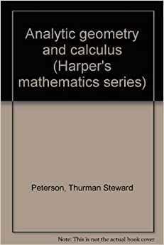 Calculus with analytic geometry by thurman peterson