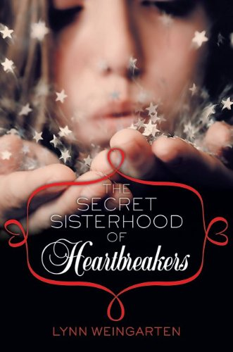 Early Review: The Secret Sisterhood of Heartbreakers by Lynn Weingarten