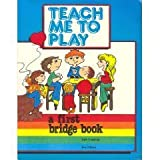 Teach Me to Play: A First Bridge Book