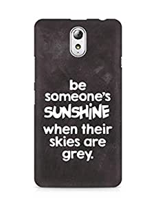 AMEZ be someone's sunshine when their skies are grey Back Cover For Lenovo Vibe P1M