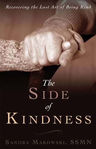 The Side of Kindness: Recovering the Lost Art of Being Kind