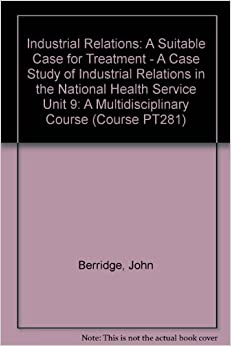 employee industrial relations case studies Employee relations why it is important 1 what is the difference between 'industrial relations' and 'employee relations' may have been the case before.