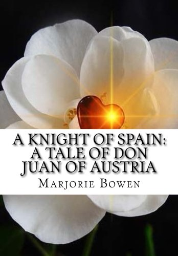 A Knight of Spain: A Tale Of Don Juan Of Austria PDF