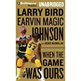 img - for When the Game Was Ours [Unabridged 11-CD Set] (AUDIO CD/AUDIO BOOK) book / textbook / text book