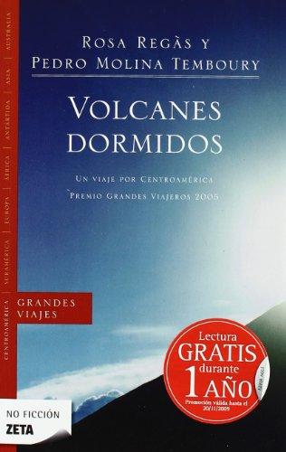 VOLCANES DORMIDOS: UN VIAJE POR CENTROAMERICA. PREMIO GRANDES VIAJEROS 2005 (BEST SELLER ZETA BOLSILLO)
