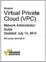 Amazon Virtual Private Cloud (VPC) Network Administrator Guide (English Edition)