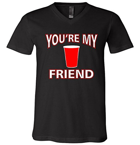 You're My Friend Solo Cup V-Neck T-Shirt