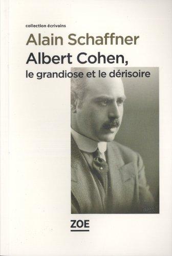 Albert Cohen, le grandiose et le dérisoire PDF Download Free