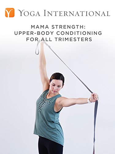 Mama Strength: Upper-Body Conditioning for All Trimesters