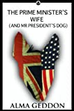 img - for The Prime Minister's wife (and Mr President's dog) book / textbook / text book