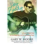 img - for [(Hey Buddy: In Pursuit of Buddy Holly, My New Buddy John, and My Lost Decade of Music )] [Author: Gary W. Moore] [Jan-2011] book / textbook / text book