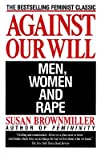 Against Our Will: Men, Women, and Rape   [AGAINST OUR WILL] [Paperback]