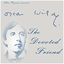 The Devoted Friend Audiobook by Oscar Wilde Narrated by Alan Weyman