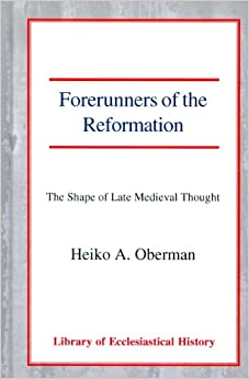 early essay in late medieval reformation thought Catalog record: the dawn of the reformation : essays in late medieval and early reformation thought | hathi trust digital library navigation.