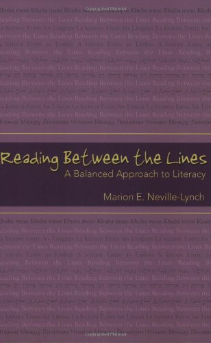 Reading Between the Lines: A Balanced Approach to Literacy (Extreme Teaching Rigorous Texts for Troubled Times)