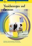 Versicherungen und Finanzen Band 1: Arbeitsrecht, Agenturgründung, Agenturbetrieb, Agentursteuerung, Versicherungsmarkt