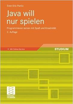 java will nur spielen programmieren lernen mit spa und kreativit t german edition sven eric. Black Bedroom Furniture Sets. Home Design Ideas