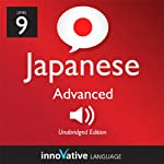 Learn Japanese - Level 9: Advanced Japanese, Volume 1: Lessons 1-25: Advanced Japanese #1 |  Innovative Language Learning